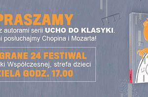 """Koncert dla dzieci """"Ucho do klasyki"""" podczas Co Jest Grane 24 Festival 11 czerwca!"""