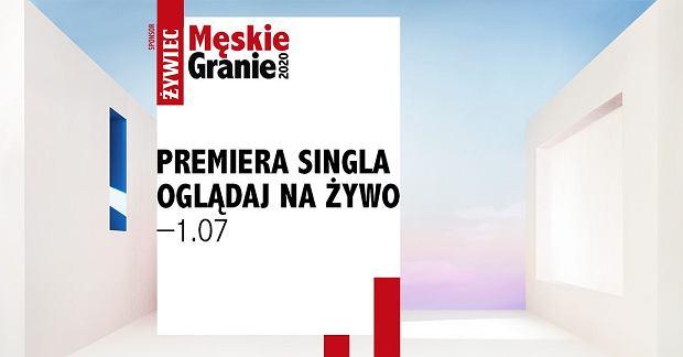 PREMIERA SINGLA MĘSKIE GRANIE 2020