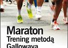 Maraton. Trening metodą Gallowaya: bieg w konkretnym czasie