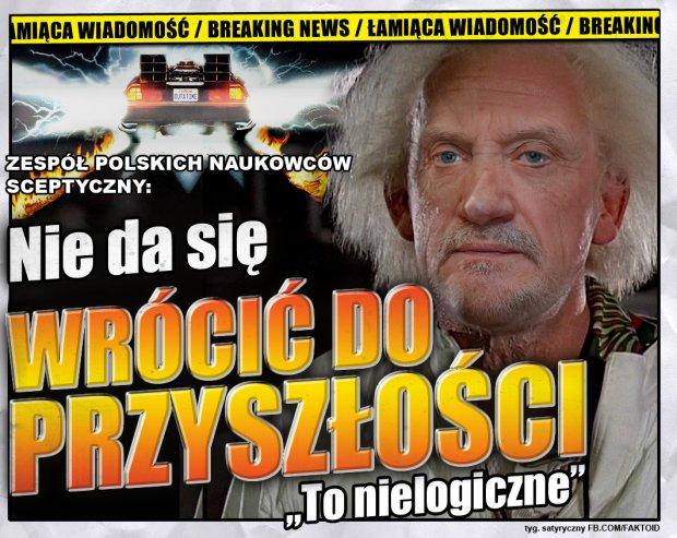 Back to the future to ściema [Faktoid] - Zespól polskich naukowców jest sceptyczny: Nie da się wrócić do przyszłości - Faktoid