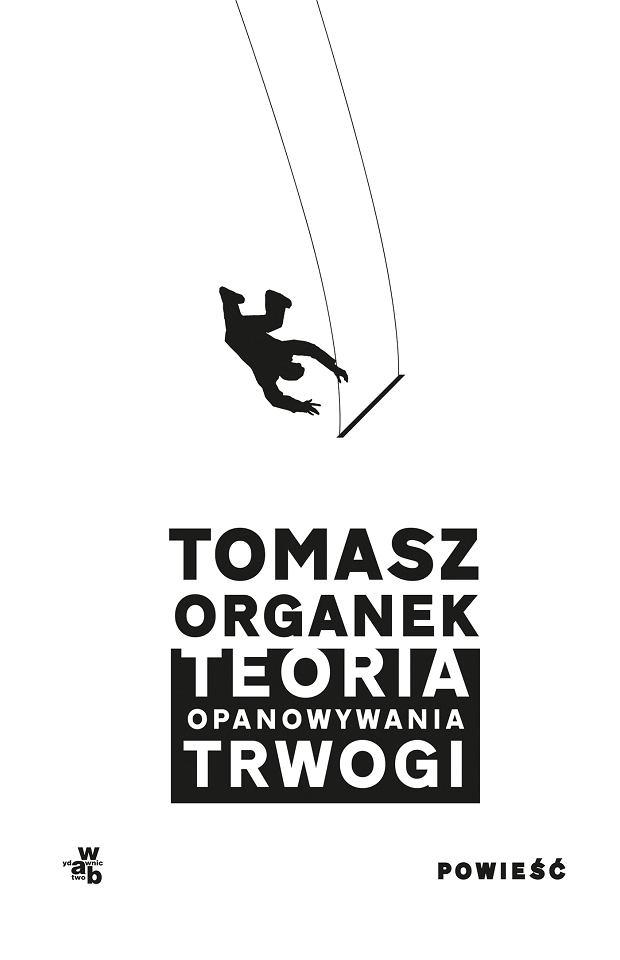 Tomasz Organek 'Teoria opanowywania trwogi'