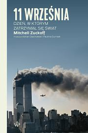 Książka Mitchela Zuckoffa '11 września. Dzień, w którym zatrzymał się świat', tłumaczenie: Paulina Surniak, Adrian Stachowski (fot. Materiały prasowe)