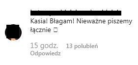 Komentarz internautki na profilu Kasi Cichopek