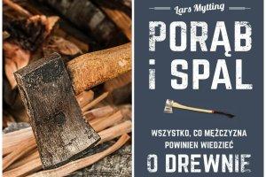 Rąbanie drewna może być mistycznym przeżyciem. Oto dowód!