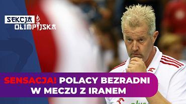 Tego się nie spodziewaliśmy. Polacy po horrorze przegrywają z Iranem! [SEKCJA OLIMPIJSKA]
