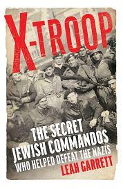 Książka Leah Garrett, 'X Troop. The Secret Jewish Commandos Who Helped Defeat the Nazis', Random House UK 2021 (fot. Materiały prasowe)