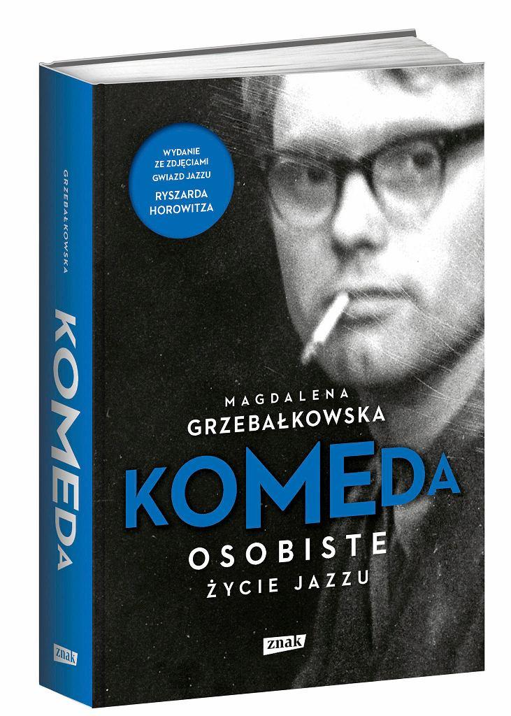 Magdalena Grzebałkowska 'Komeda. Osobiste życie jazzu' /