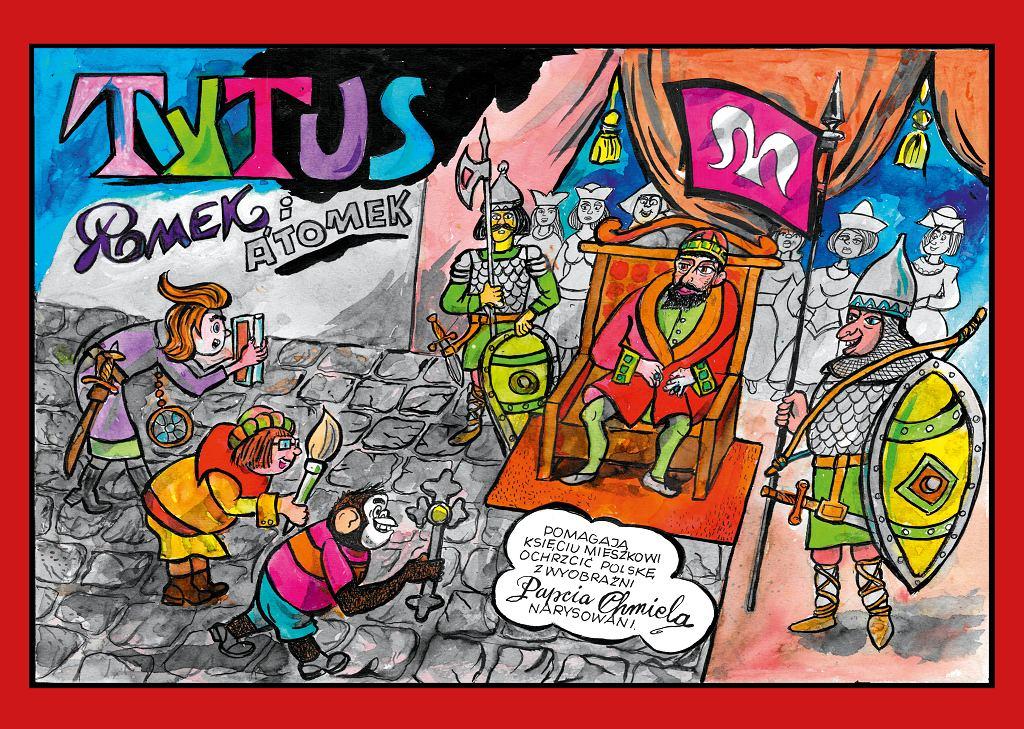 Okładka komiksu 'Tytus, Romek i A'Tomek pomagają księciu Mieszkowi ochrzcić Polskę, z wyobraźni Papcia Chmela narysowani'