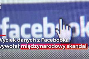 Międzynarodowy skandal z wyciekiem danych 87 milionów osób z Facebooka