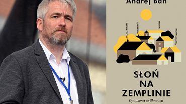 Andrej Bán  i jego reportaż 'Słoń na Zemplinie. opowieści Słowacji'