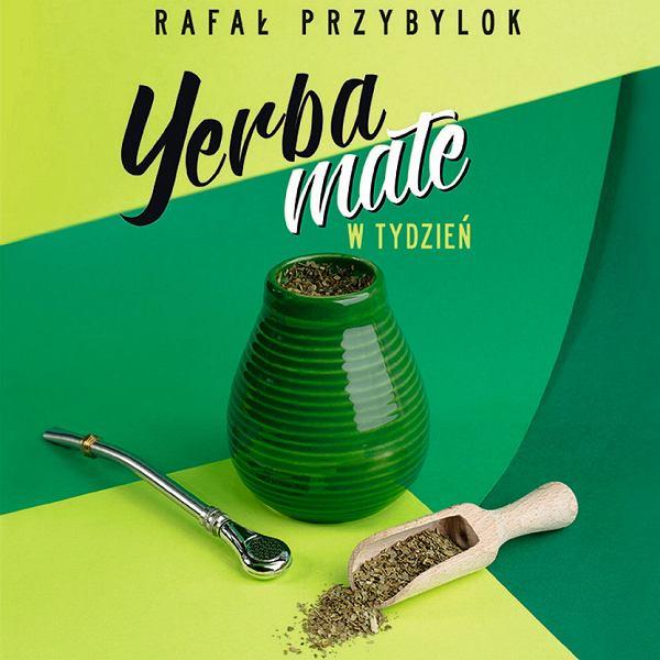 Yerba mate w tydzień, Rafała Przybyloka