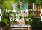 Letnie inspiracje w aplikacji Ładny Dom