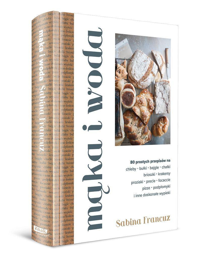 Książka Sabiny Francuz 'Mąka i woda', wydawnictwo Znak