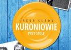 Kuroniowie przy stole - fragmenty książki Jakuba Kuronia