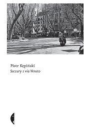 Piotr Kępiński, 'Szczury z Via Veneto' (Wydawnictwo Czarne) (materiały prasowe wydawnictwa)