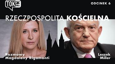 Podcast Rzeczpospolita Kościelna. Rozmowa z Leszkiem Millerem