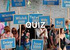 Znasz się na polskiej geografii? Zweryfikujemy to w tym quizie o rzekach. Zdobędziesz 10/10?