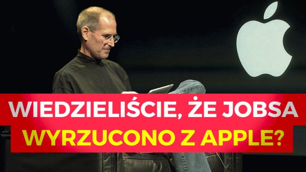 Czy wiedzieliście, że Steve'a Jobsa wyrzucono z Apple?