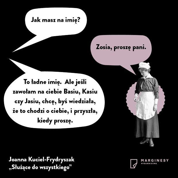 'Służące do wszystkiego', Joanna Kuciel-Frydryszak