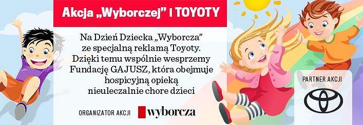 Wyborcza i Toyota na Dzień Dziecka dla fundacji Gajusz