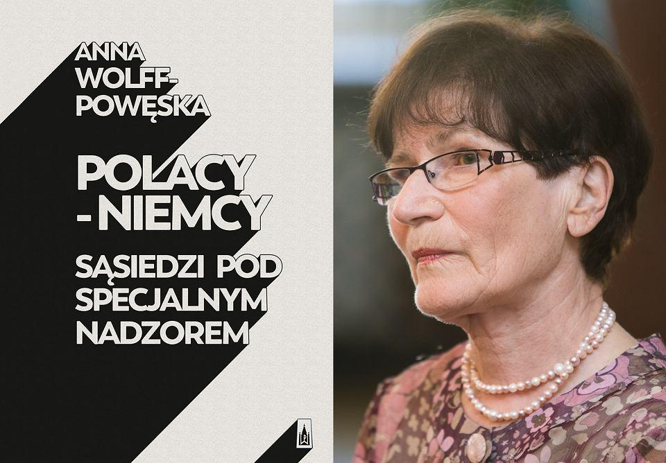 'Polacy - Niemcy. Sąsiedzi pod specjalnym nadzorem', Anna Wolff-Powęska