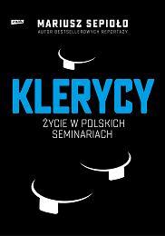 Książka 'Klerycy. Życie w polskich seminariach' autorstwa Mariusza Sepioło (Fot. Materiały prasowe)