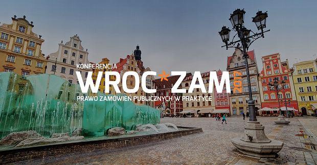 Konferencja WROC.ZAM 2017 - Prawo zamówień publicznych w praktyce