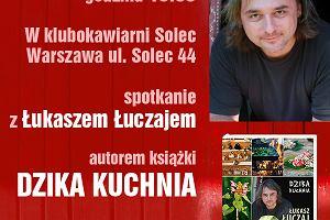 Potrawy z dzikich roślin - spotkanie z Łukaszem Łuczajem