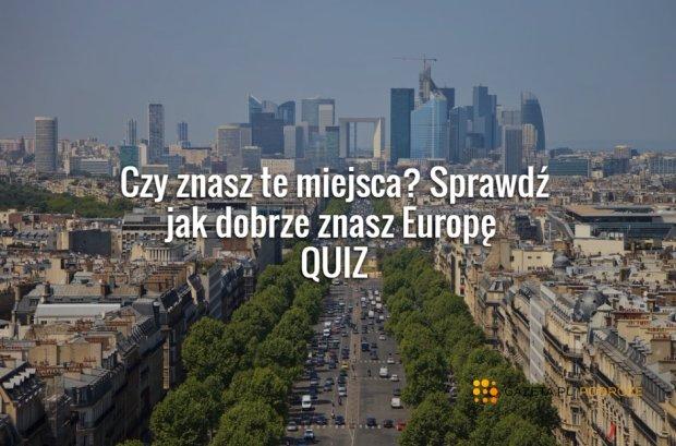 Jak dobrze znasz Europę?