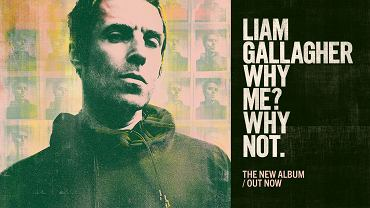 Liam Gallgher - Why me? Why not.