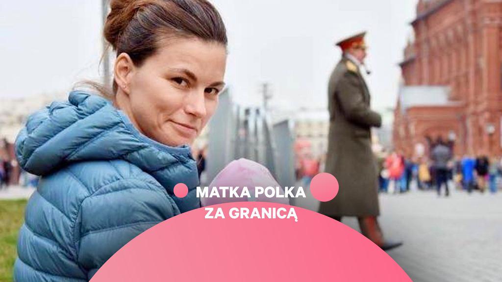 Matka Polka za granicą. Anna mieszka w Moskwie, gdzie wychowuje córkę