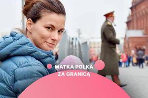 Matka Polka za granicą: W Rosji fajnie jest być dzieckiem, gorzej z byciem mamą
