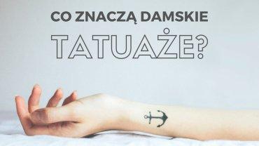 Co znaczą damskie tatuaże?