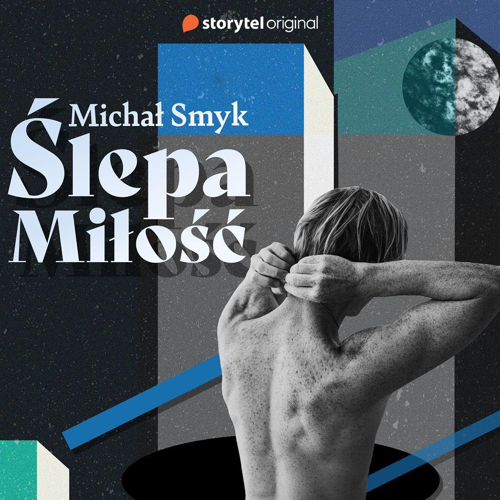 Ślepa Miłość, Michał Smyk