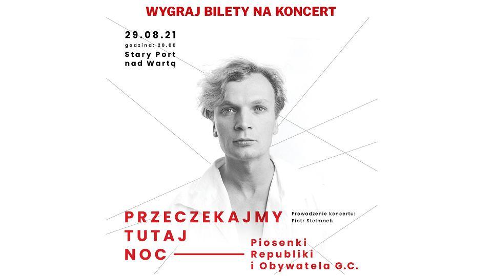 Wygraj bilety na koncert 'Przeczekajmy tutaj noc. Piosenki Republiki i Obywatela G.C.' w Poznaniu
