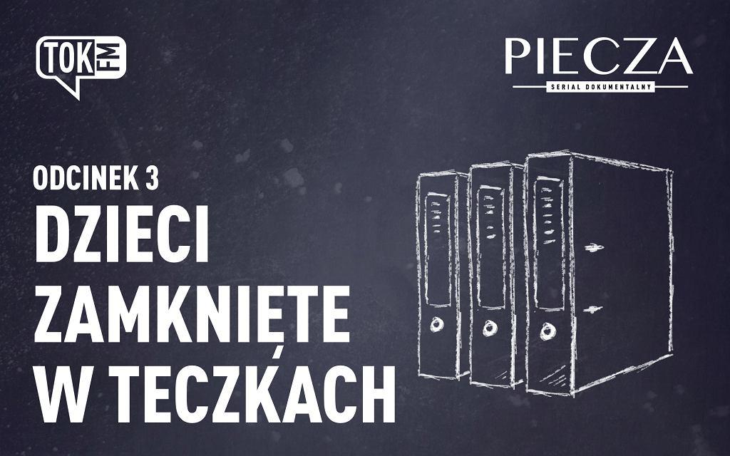 Dzieci zamknięte w teczkach - 3 odcinek radiowego serialu dokumentalnego 'Piecza'