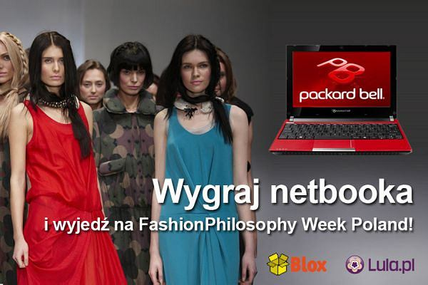 Wygraj netbooka i jedź na FashionPhilosophy Fashion Week Poland