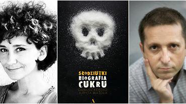 Książka Dariusza Kortko i Judyty Watoły 'Słodziutki. Biografia cukru' ukazała się nakładem Wydawnictwa Agora (fot. materiały prasowe)