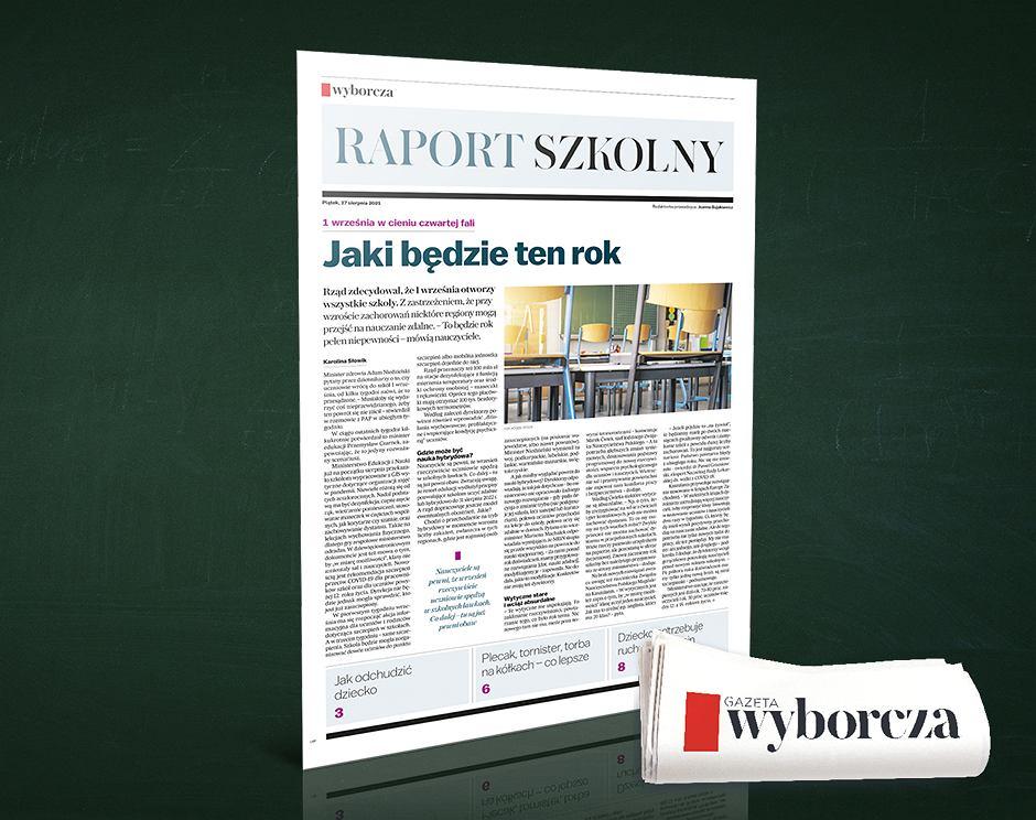 'Raport szkolny' w piątek, 27 sierpnia w 'Wyborczej'.