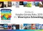 """Album """"Mój Pionowy Świat"""" Jerzego Kukuczki z Grand Prix konkursu. Książka Górska Roku 2015 im. Wawrzyńca Żuławskiego"""
