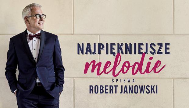 Robert Janowski śpiewa 'Najpiękniejsze melodie'