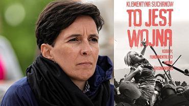 Klementyna Suchanow 'To jest wojna. Kobiety, fundamentaliści i nowe średniowiecze'