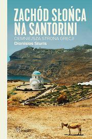 Książka 'Zachód słońca na Santorini. Ciemniejsza strona Grecji' Dionisiosa Sturisa (fot. Materiały prasowe)