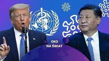 Między Donaldem Trumpem a Chinami. Jak Światowa Organizacja Zdrowia znalazła się w centrum globalnego sporu.