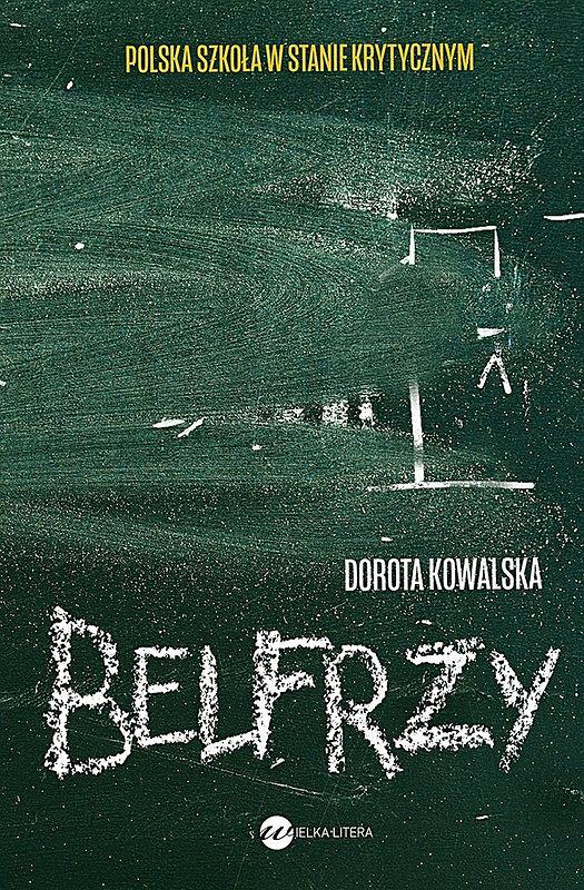 Okładka książki 'Belfrzy' Doroty Kowalskiej