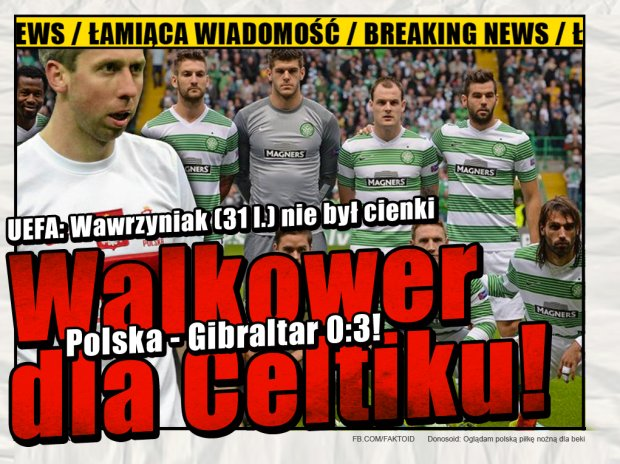BREAKING NEWS: UEFA: Walkower dla Celtiku -  - Faktoid