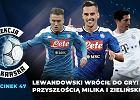 Lewandowski wrócił do gry! Co z przyszłością Milika i Zielińskiego? [SEKCJA PIŁKARSKA #47]
