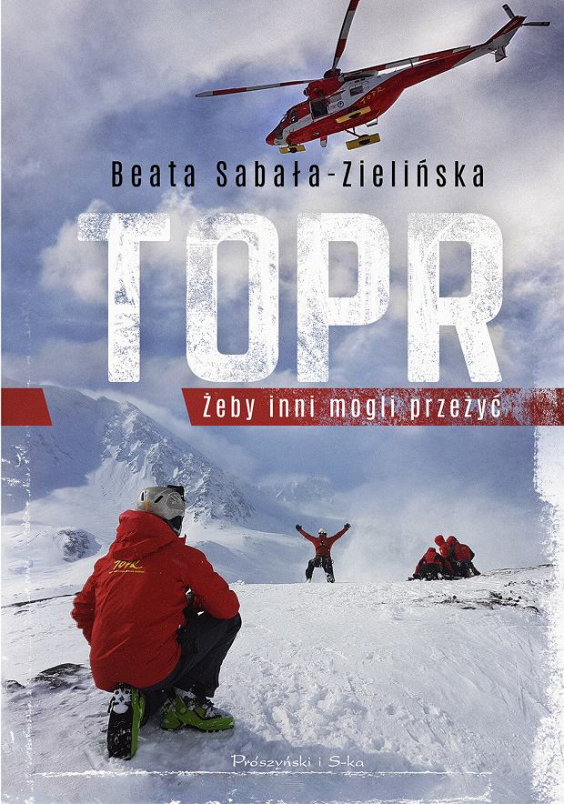 Beata Sabała-Zielińska, 'TOPR. Żeby inni mogli przeżyć' - okładka książki