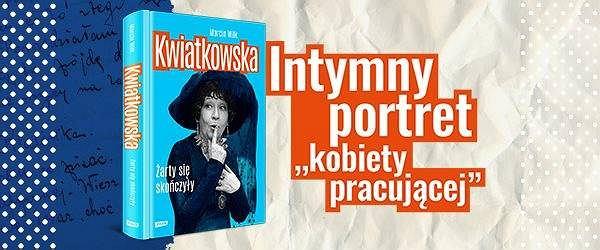 Książka Marcina Wilka 'Kwiatkowska. Żarty się skończyły'