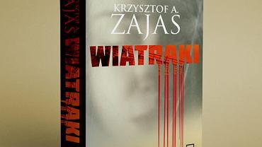 'Wiatraki' Krzysztofa Zajasa